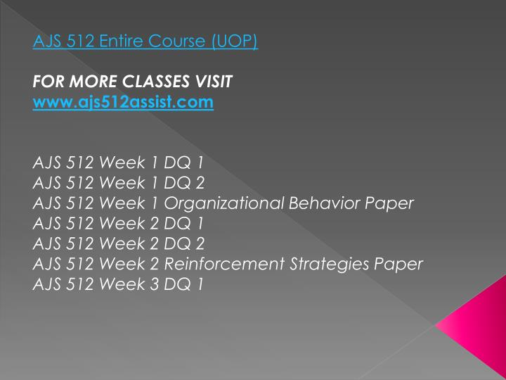 AJS 512 Entire Course (UOP)