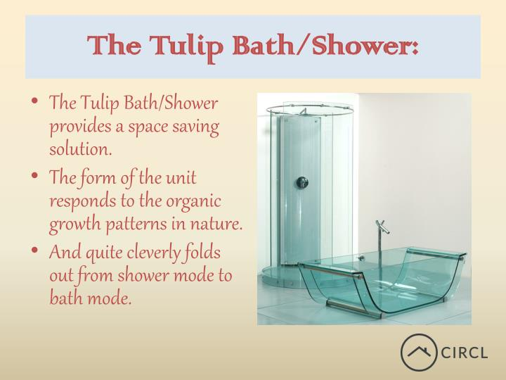 The Tulip Bath/Shower: