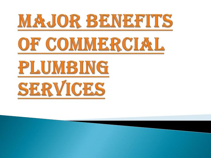 Major benefits of commercial plumbing services
