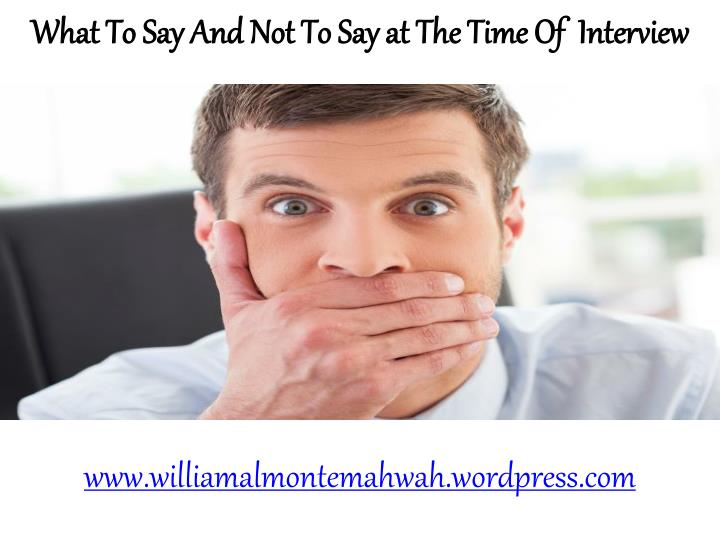 What To Say And Not To Say at The Time Of  Interview