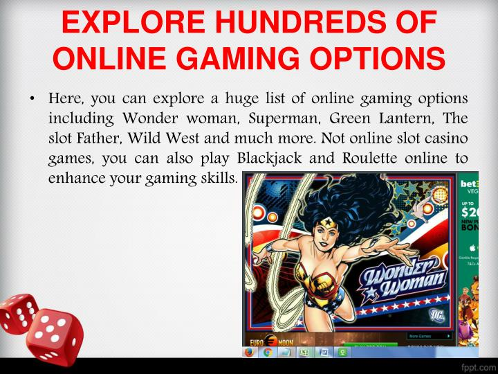 Explore hundreds of online gaming options