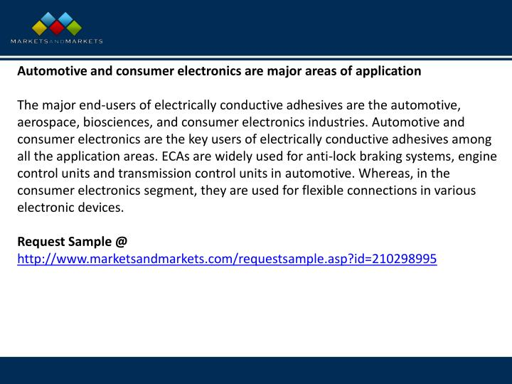 Automotive and consumer electronics are major areas of