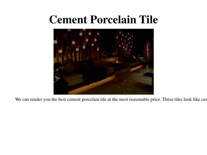 Cement porcelain tile
