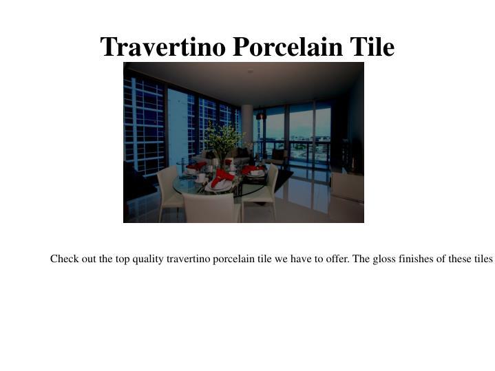Travertino Porcelain Tile