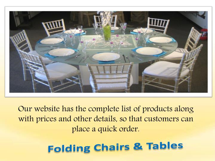 Our website has the complete list of products along with prices and other details, so that customers can place a quick order.