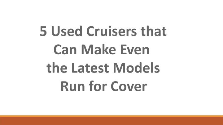 5 Used Cruisers that