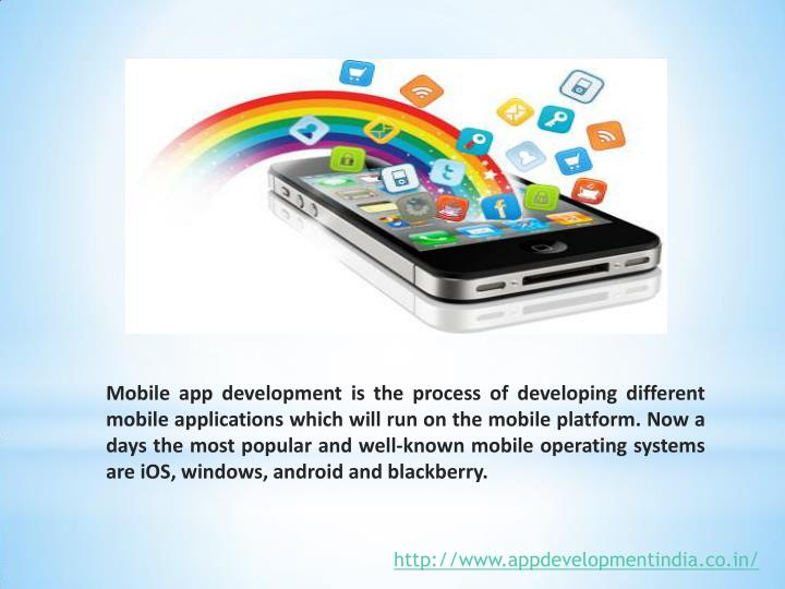 Mobile app development is the process of developing different