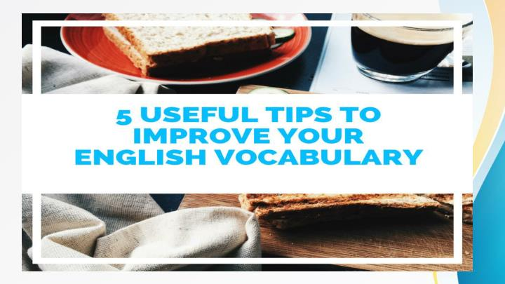 Tips to improve your english vocabulary