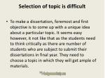 selection of topic is difficult