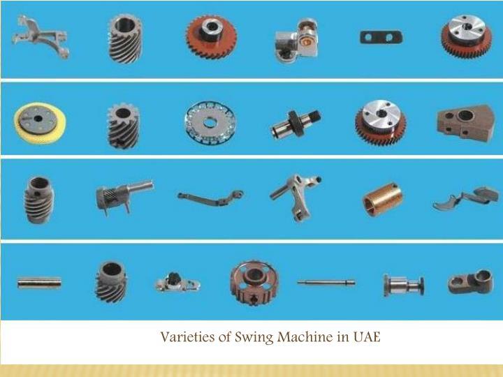 Varieties of Swing Machine in UAE