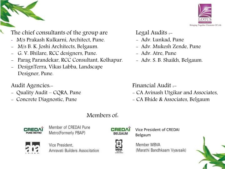 The chief consultants of the group are