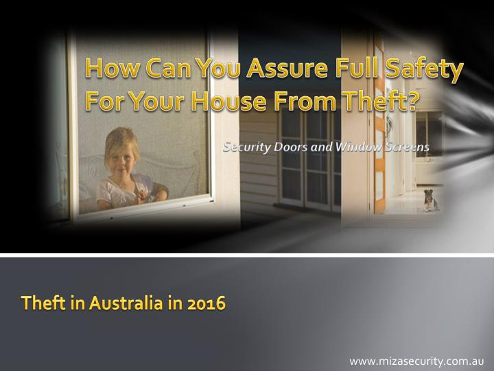 How can you assure full safety for your house from theft