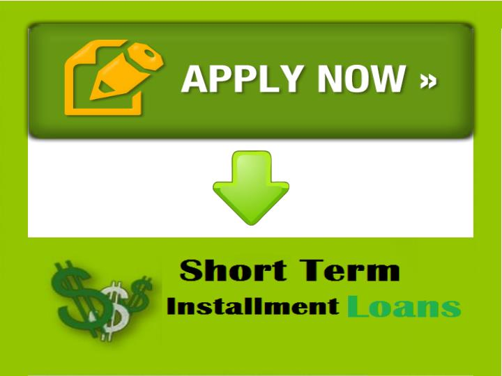 Short term installment loans an easy lending choice for the short term loan seekers