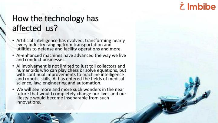 How the technology has affected