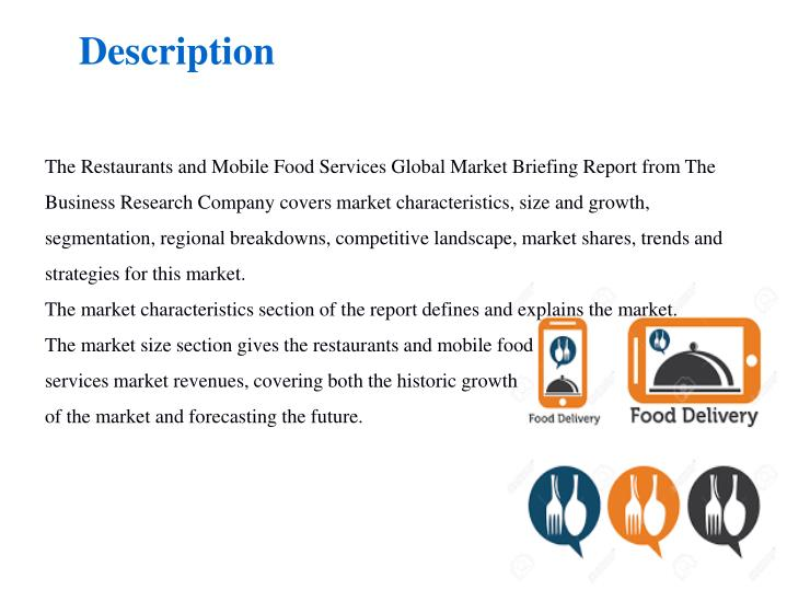 The Restaurants and Mobile Food Services Global Market Briefing Report from The Business Research Company covers market characteristics, size and growth, segmentation, regional breakdowns, competitive landscape, market shares, trends and strategies for this market.