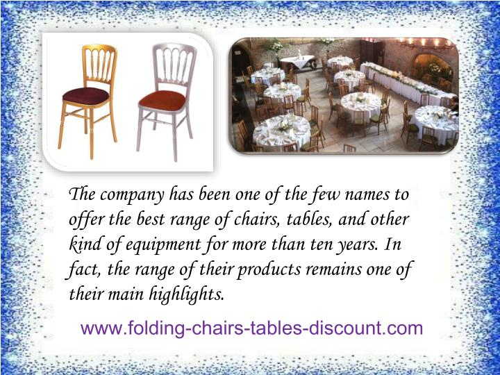 The company has been one of the few names to offer the best range of chairs, tables, and other kind ...