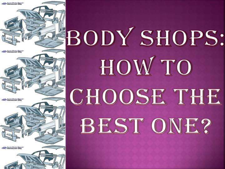 Body shops how to choose the best one