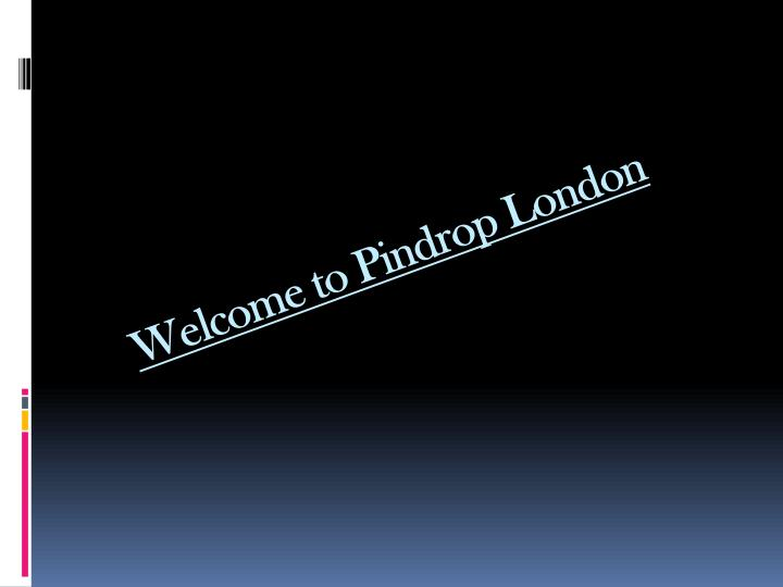 welcome to pindrop london n.