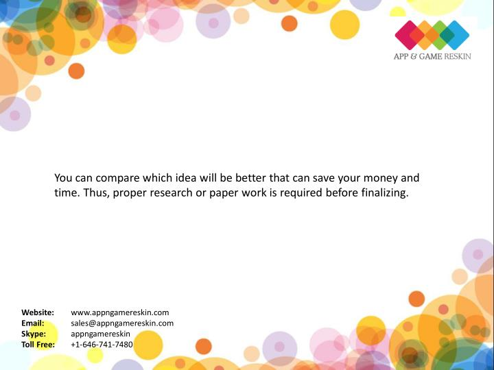 You can compare which idea will be better that can save your money and