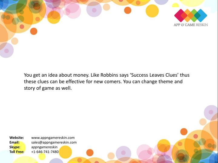 You get an idea about money. Like Robbins says 'Success Leaves Clues' thus
