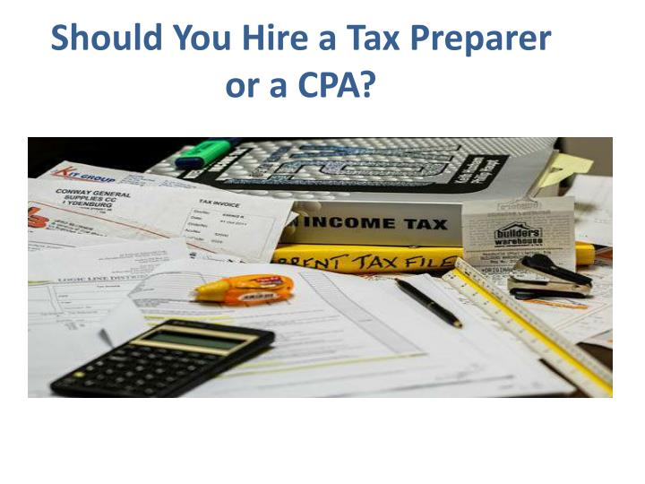 Should you hire a tax preparer or a cpa