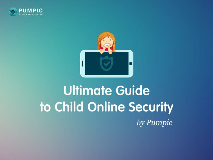 Ultimate Guide to Child Online Security by