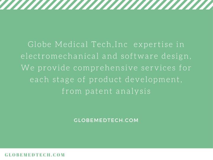 Globe Medical Tech,Inc  expertise in