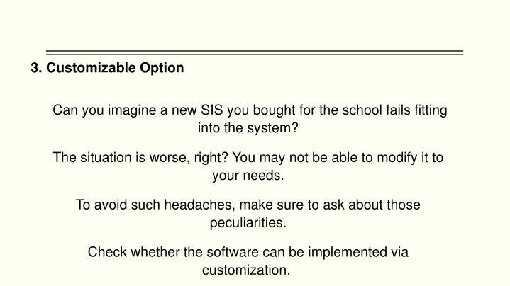 3. Customizable Option