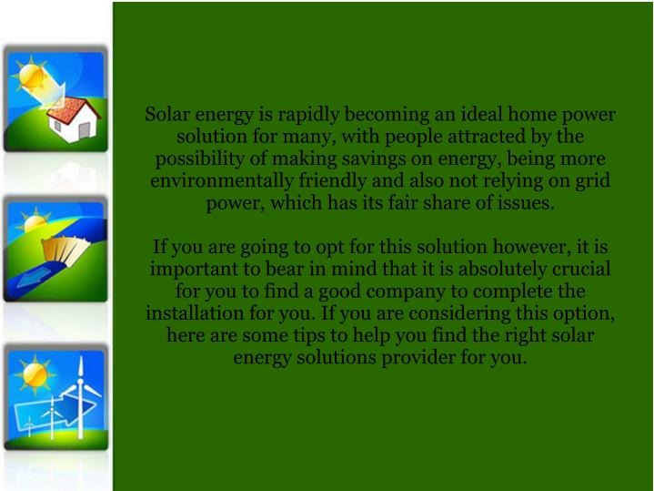 Solar energy is rapidly becoming an ideal home power solution for many, with people attracted by the...
