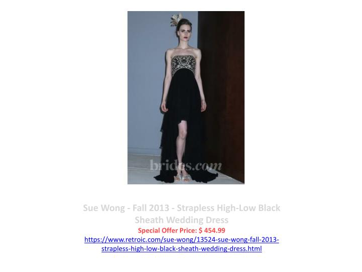 Sue Wong - Fall 2013 - Strapless High-Low Black Sheath Wedding Dress