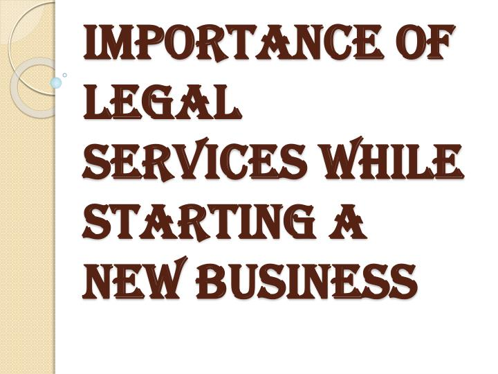 importance of legal services while starting a new business n.