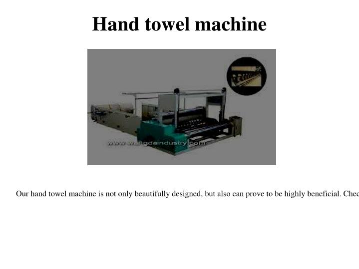 Hand towel machine