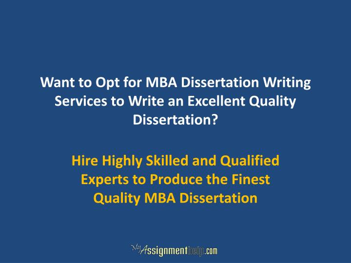 want to opt for mba dissertation writing services to write an excellent quality dissertation n.