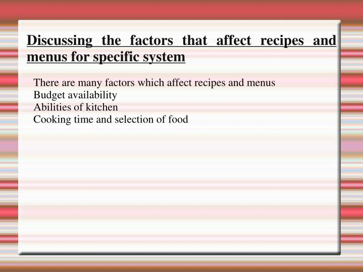 There are many factors which affect recipes and menus