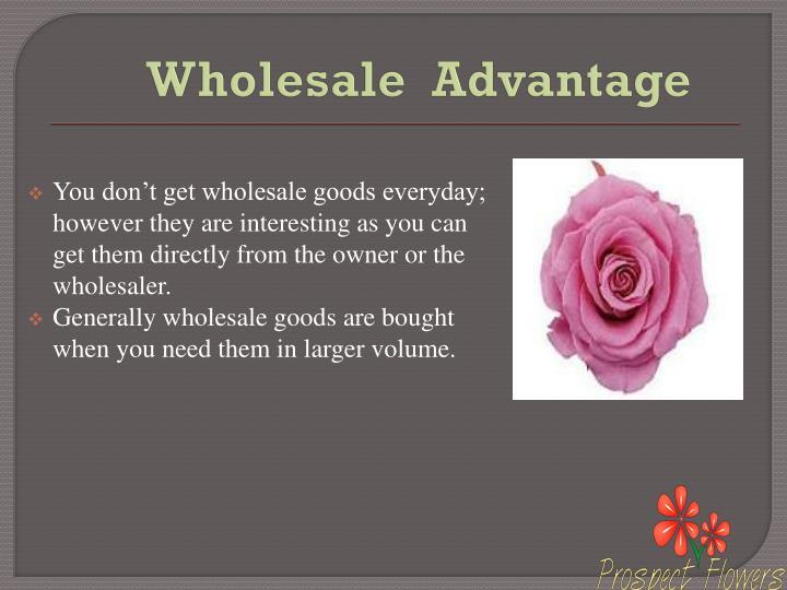 Wholesale advantage