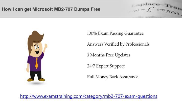 How i can get microsoft mb2 707 dumps free