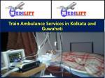 train ambulance services in kolkata and guwahati