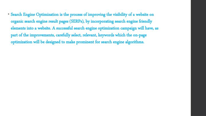 Search Engine Optimization is the process of improving the visibility of a website on organic search...
