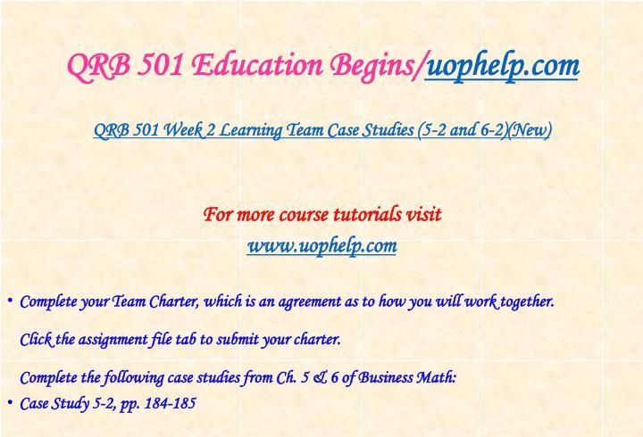 QRB 501 Education Begins/