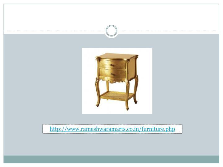 Http://www.rameshwaramarts.co.in/furniture.php