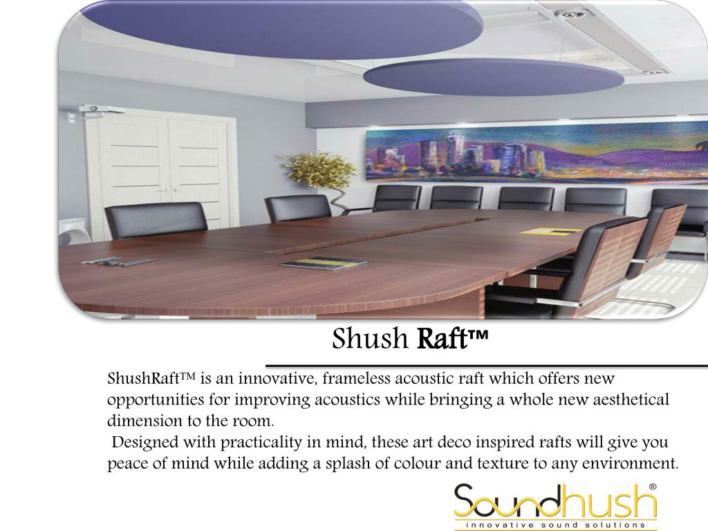 Ppt Acoustic Panels Shush Rafts Powerpoint Presentation Free Download Id 7442446