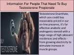 information for people that need to buy testosterone propionate