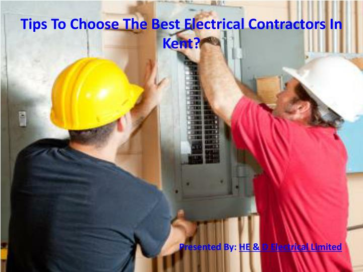 Tips To Choose The Best Electrical Contractors In Kent?