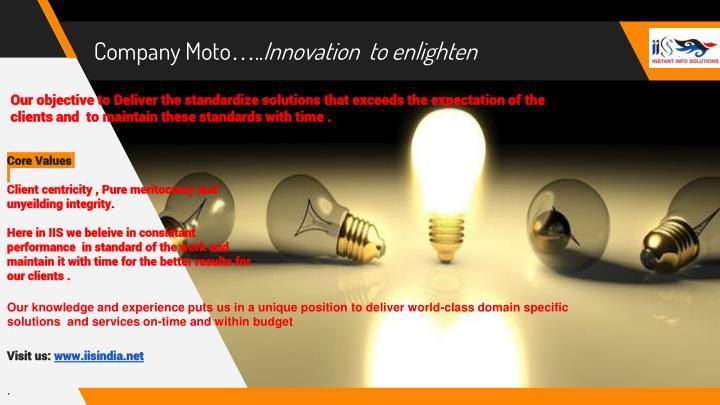 Company moto innovation to enlighten