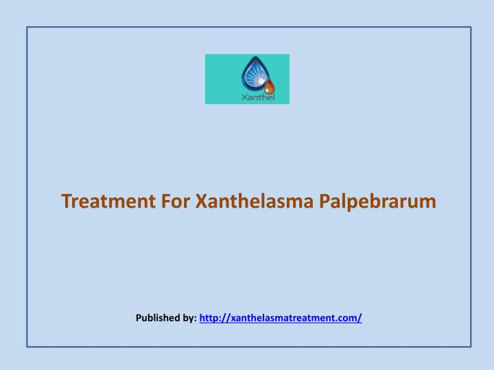 Treatment for xanthelasma palpebrarum published by http xanthelasmatreatment com