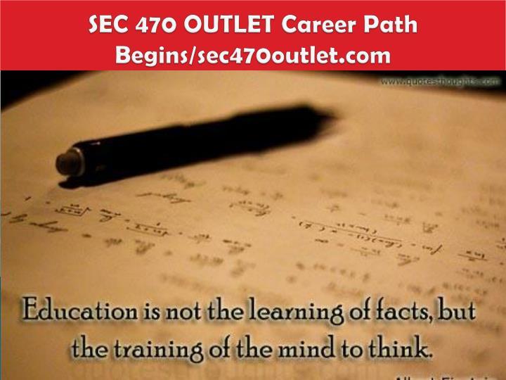 SEC 470 OUTLET Career Path Begins/sec470outlet.com