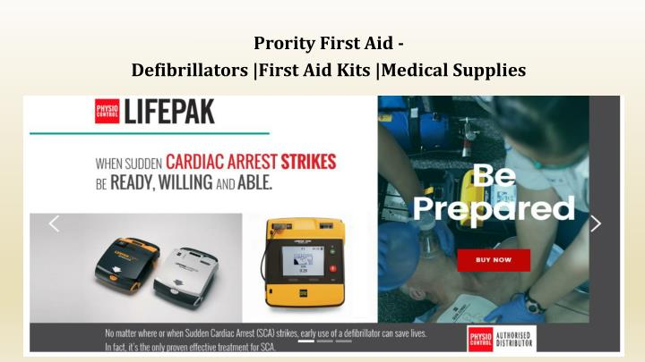 Prority first aid defibrillators first aid kits medical supplies