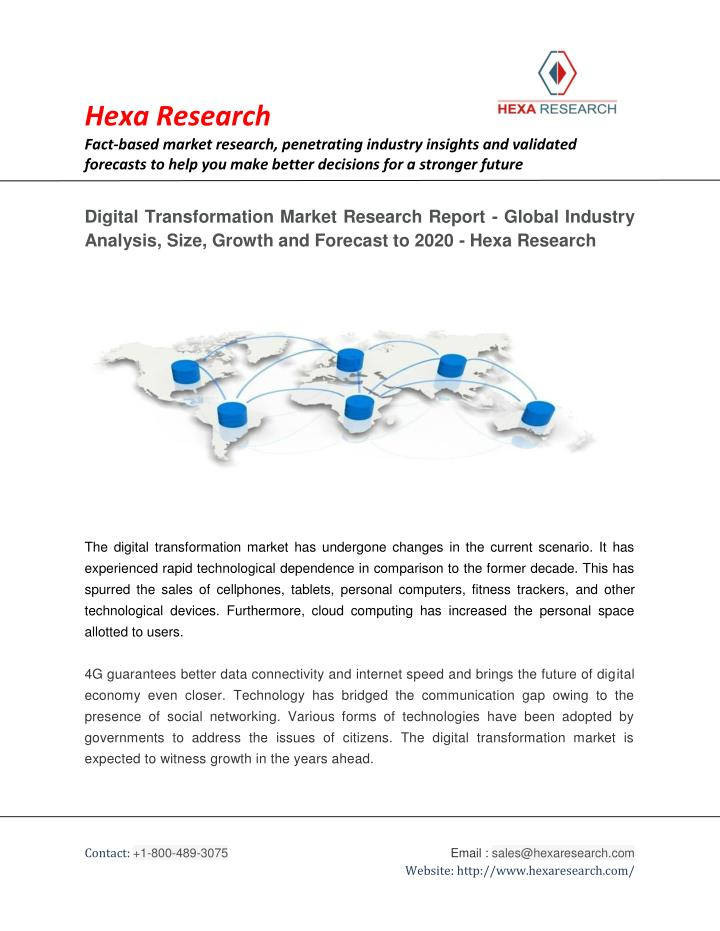 mena digital transformation market analysis and This future market insights report examines the 'mena digital transformation market for the period 2014–2020 the primary objective of the report is to offer updates on the advancements in ict and embedded systems that have given rise to a futuristic technology: the digital transformation, which is significantly transforming business to business (b2b) verticals.