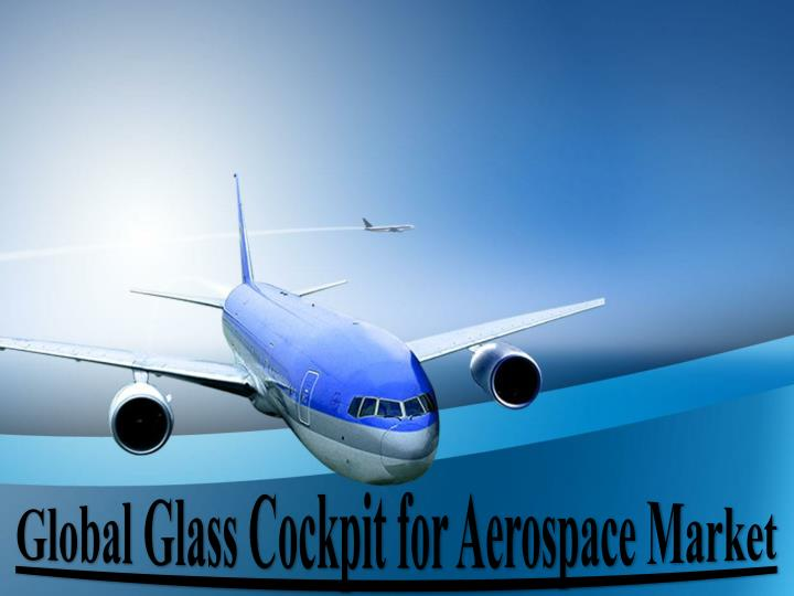 Global glass cockpit for aerospace market
