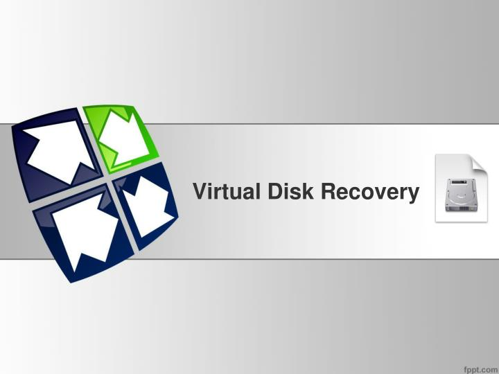 Virtual disk r ecovery